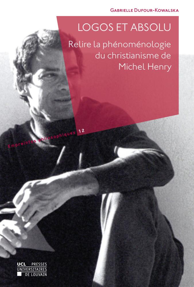 Logos et absolu: Relire la phénoménologie du christianisme de Michel Henry Book Cover