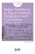 Italian Subalterns in Egypt between Emigration and Colonialism (1861-1937)