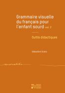 Grammaire visuelle du français pour l'enfant sourd vol. 3